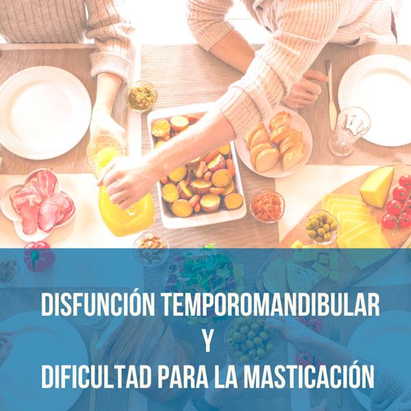 Articulación Temporomandibular y dificultad para la comer